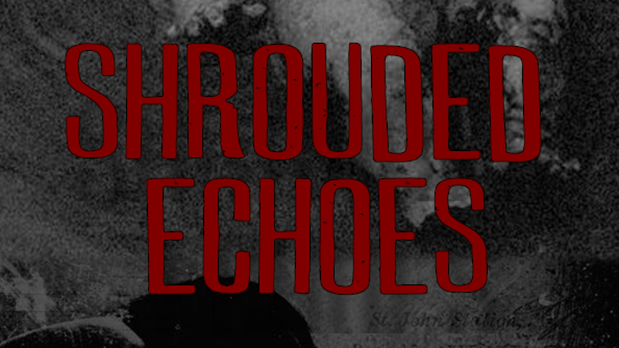 Shrouded Echoes
