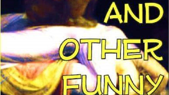 Life, Death and Other Funny Stories