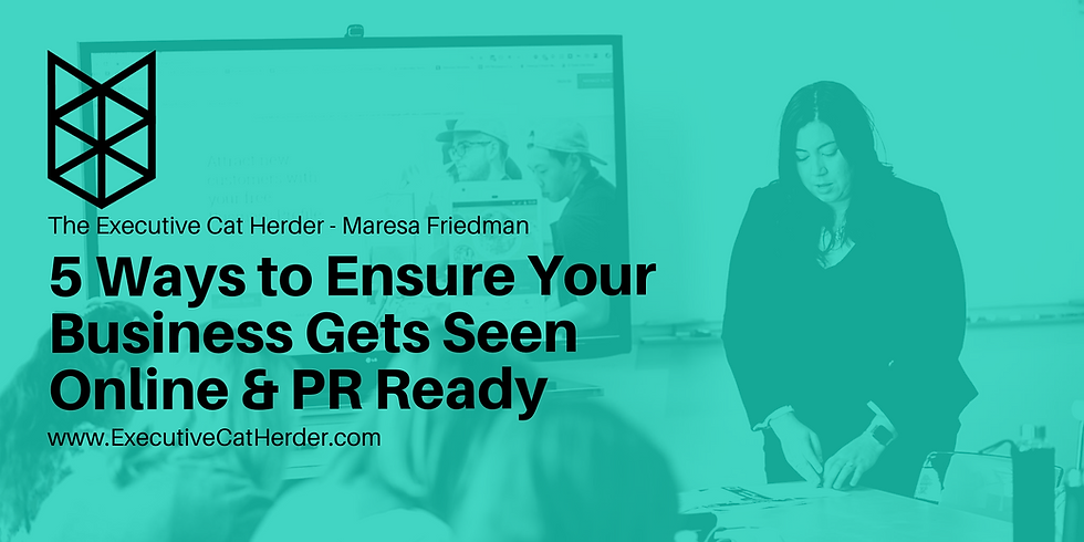 5 Ways to Ensure Your Business Gets Seen Online & PR Ready …