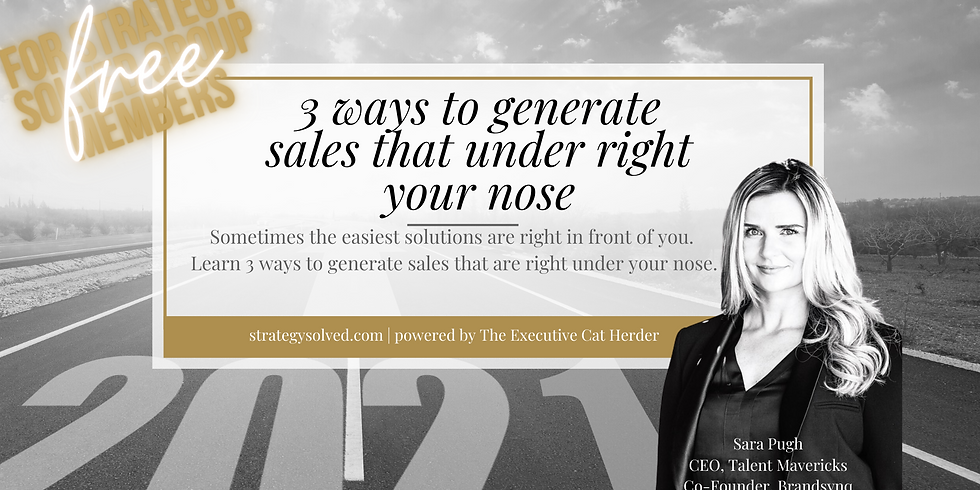 3 Ways To Generate Sales That Are Right Under Your Nose