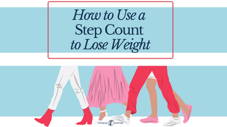 How to Use a Step Count to Lose Weight