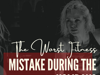 The Worst Fitness Mistake During the Holidays