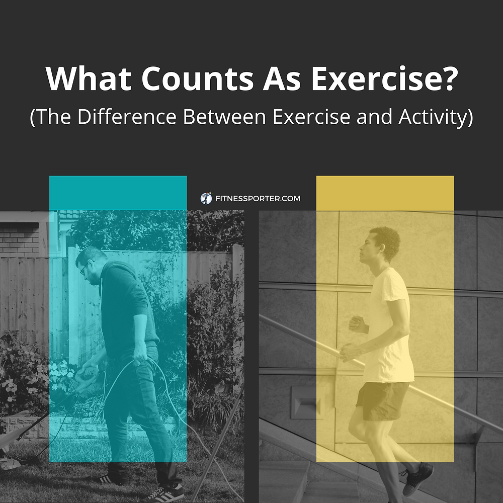 What Counts as Exercise (the difference between exercise and activity)