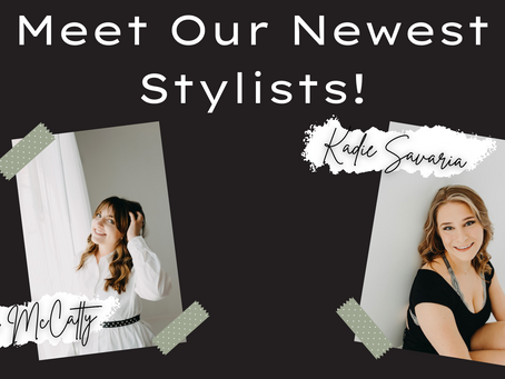 Meet Our Newest Stylists!