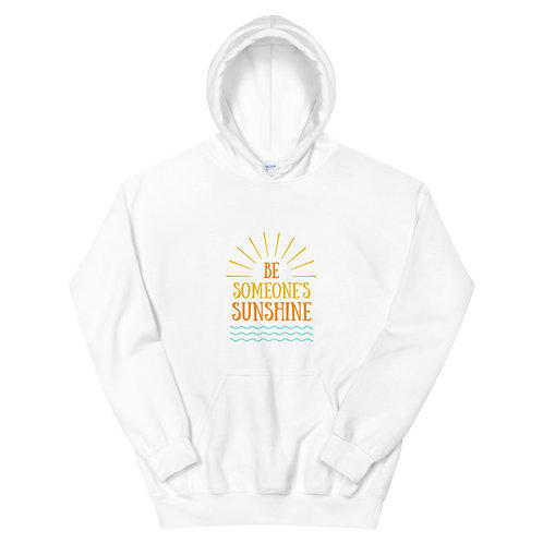 'Be Someone's Sunshine' Unisex Hoodie