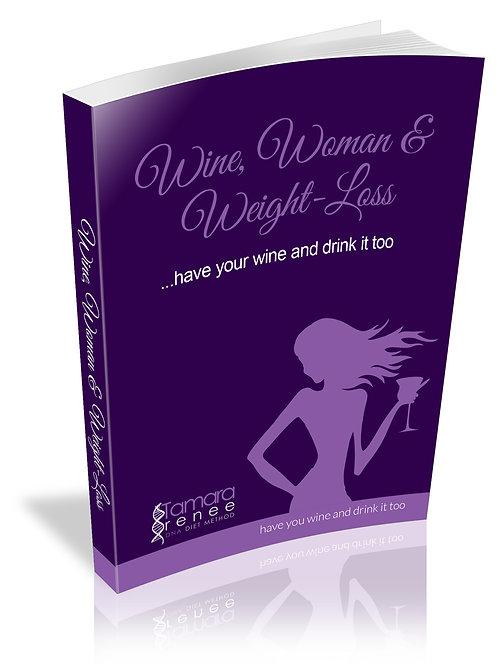 Wine, Woman & Wine eBook by Tamara Renee