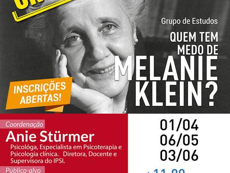 Grupo de Estudos | Quem tem medo de Melanie Klein?