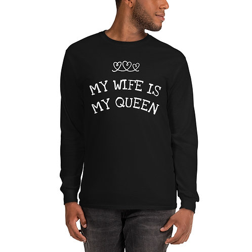 My Wife Is My Queen Men's Long Sleeve Shirt