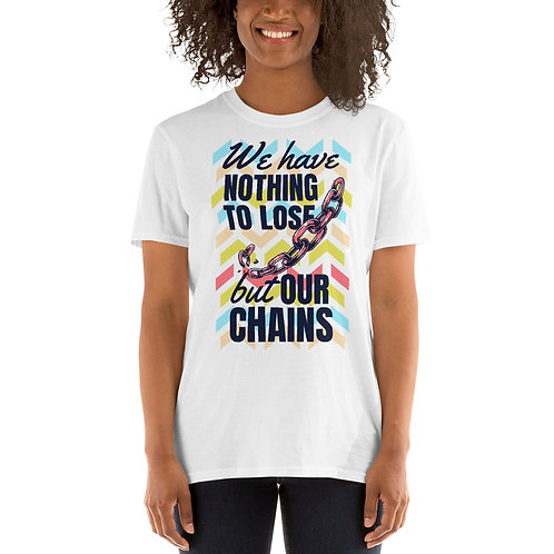 We Have Nothing to Lose Short-Sleeve Unisex T-Shirt
