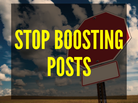 Why You Should Stop Boosting Posts