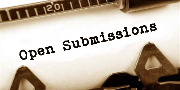 We are OPEN to Submissions