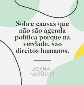 Sobre causas que não são agenda política porque na verdade, são direitos humanos.