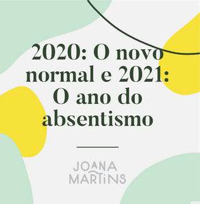 2020: O novo normal e 2021: O ano do absentismo