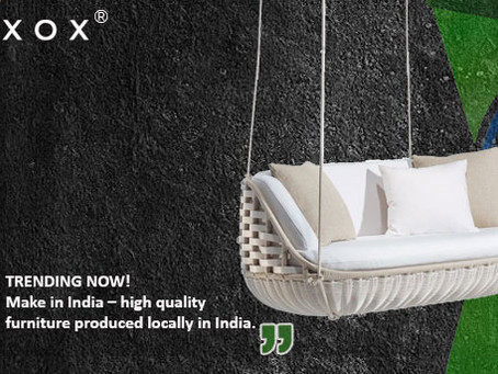 TRENDING NOW! Make in India – high quality furniture produced locally in India