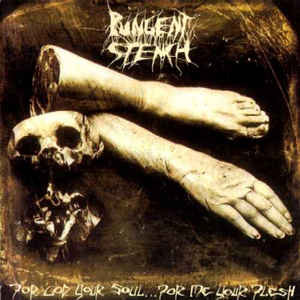 Pungent Stench – For God Your Soul ... For Me Your Flesh
