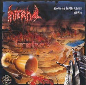 Infernal ‎– Drowning In The Chalice Of Sin
