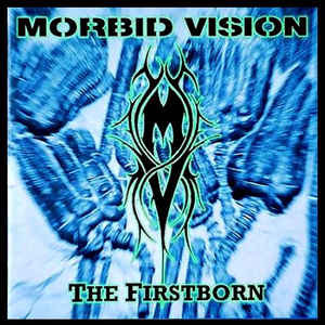 Morbid Vision - The Firstborn (2010 Re-issue)