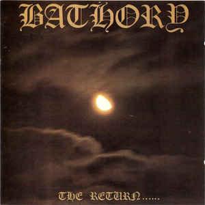Bathory – The Return...... (1993 Re-issue)