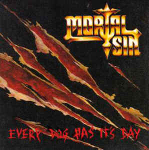 Mortal Sin ‎– Every Dog Has It's Day
