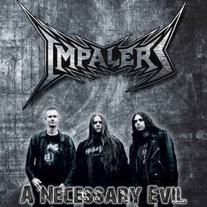 Impalers – A Necessary Evil