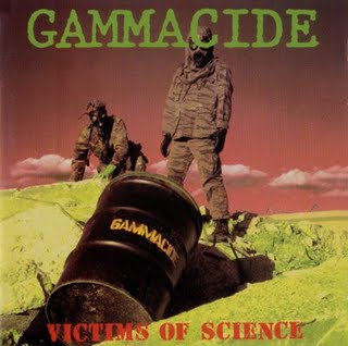 Gammacide – Victims Of Science (2005 Re-issue)