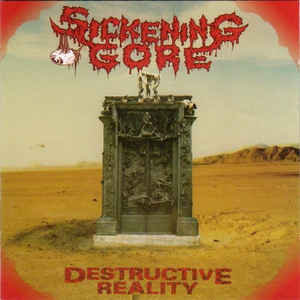 Sickening Gore – Destructive Reality