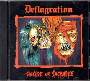 Deflagration – Suicide Or Sacrifice