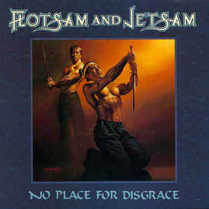 Flotsam And Jetsam ‎– No Place For Disgrace