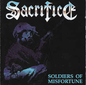 Sacrifice ‎– Soldiers Of Misfortune (2006 2 CD Re-issue)
