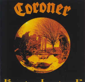 Coroner – R.I.P. (2003 Re-issue)