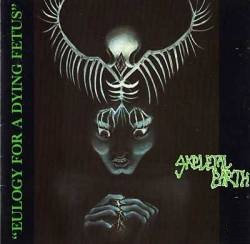 Skeletal Earth – Eulogy For A Dying Fetus