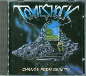 Toxic Shock – Change From Reality