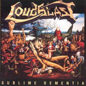 Loudblast – Sublime Dementia