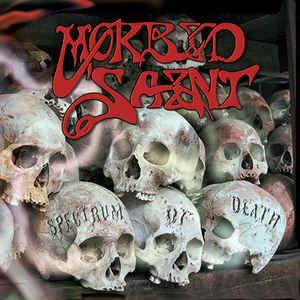 Morbid Saint – Spectrum Of Death (2008 Re-issue)