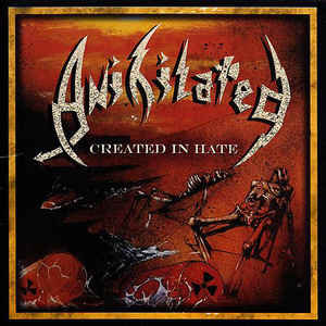 Anihilated ‎– Created In Hate (2008 Re-issue)