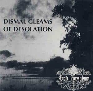 God Forsaken – Dismal Gleams Of Desolation