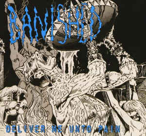 Banished ‎– Deliver Me Unto Pain (2005 Re-issue)
