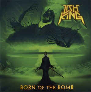 Lich King – Born Of The Bomb
