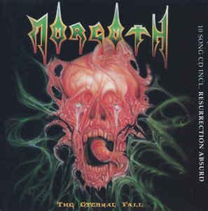 Morgoth – The Eternal Fall / Resurrection Absurd