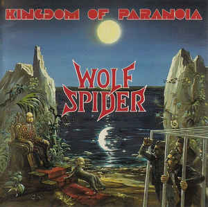 Wolf Spider ‎– Kingdom Of Paranoia