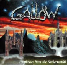 Gallow ‎– Prophecies From The Netherworlds