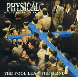 Physical Attraction – The Fool Lead The Blind (Promo)