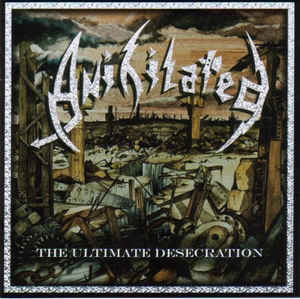 Anihilated ‎– The Ultimate Desecration (2008 Re-issue)