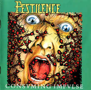 Pestilence – Consuming Impulse