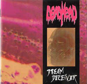 Dead Head – Dream Deceiver