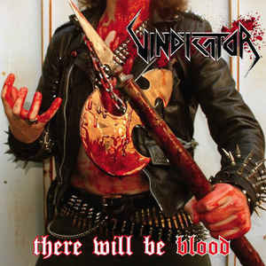 Vindicator ‎– There Will Be Blood