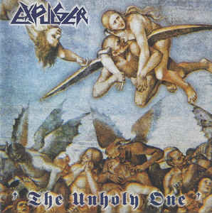 Expulser ‎– The Unholy One (2004 Re-issue, First CD Press)