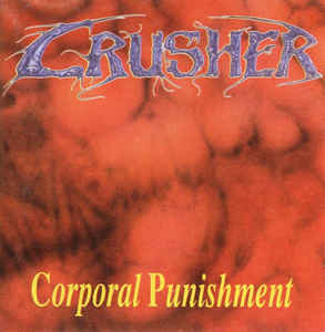 Crusher ‎– Corporal Punishment