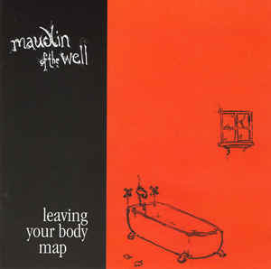 maudlin of the Well ‎– Leaving Your Body Map (2005 Re-issue)