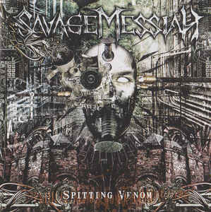 Savage Messiah – Spitting Venom